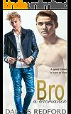 Bro: a bromance
