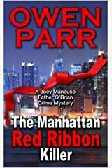 The Manhattan Red Ribbon Killer: Joey Mancuso, Father O'Brian Crime Mysteries Book 3 (Joey Mancuso, Father O'Brian Crime Mystery) Kindle Edition