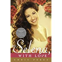 To Selena, with Love: Commemorative Edition (Deckle edge)