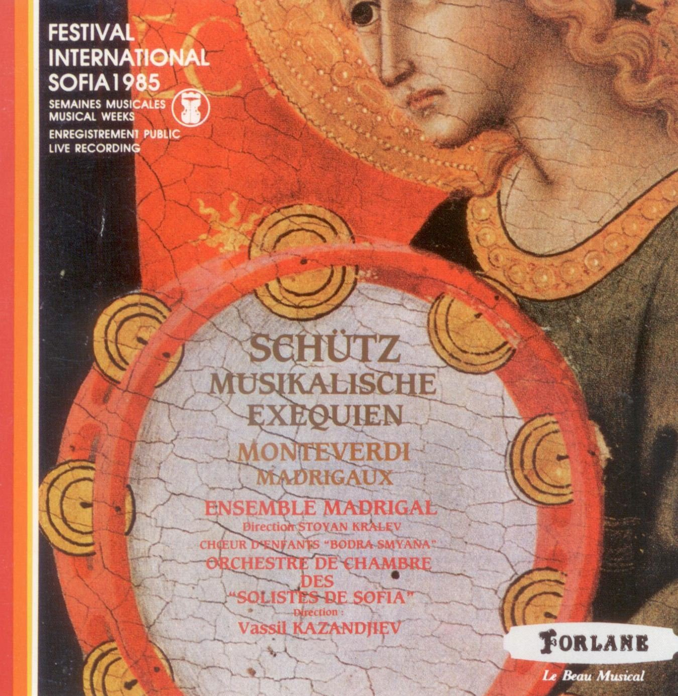 Schütz: Musikalische Exequien / Monteverdi: Madrigals - Live from Sofia International Festival, 1985 by Forlane
