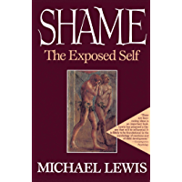 Shame: The Exposed Self (English Edition)