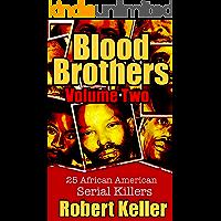 Blood Brothers Volume 2: 25 Terrifying African American Serial Killers