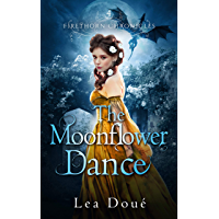 The Moonflower Dance (Firethorn Chronicles Book 4) (English Edition)