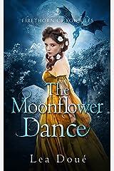 The Moonflower Dance (Firethorn Chronicles Book 4) Kindle Edition