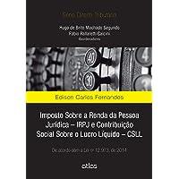 Imposto Sobre A Renda Da Pessoa Jurídica – Irpj E Csll: De Acordo Com A Lei 12.973/2014: De Acordo com a lei nº 12.973, de 2014