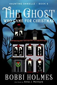 The Ghost Who Came for Christmas (Haunting Danielle Book 6)