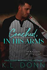 Coached, In His Arms (The In His Arms Series Book 3) Kindle Edition