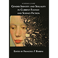 Gender Identity and Sexuality in Current Fantasy and Science Fiction (English Edition)