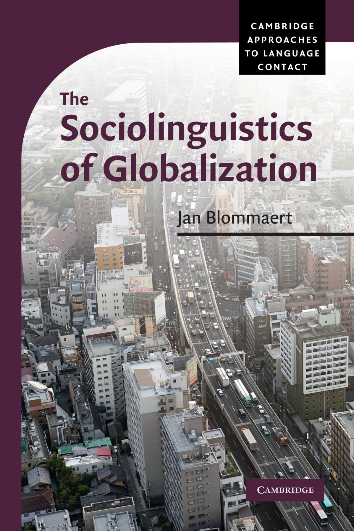 The Sociolinguistics of Globalization (Cambridge Approaches to Language Contact) by Brand: Cambridge University Press
