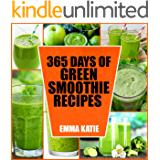 Green Smoothie: 365 Days of Green Smoothie Recipes (Green Smoothies, Green Smoothie Recipes, Green Smoothie Cleanse, Green Smoothie Diet, 10 Day Green ... Smoothie of the Week) (English Edition)