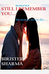 Still I remember You: memories never die.... Kindle Edition