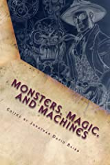 Monsters, Magic, and Machines (The SteamGoth Anthology Book 1) Kindle Edition