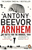 Arnhem: The Battle for the Bridges, 1944: The Sunday Times No 1 Bestseller (English Edition)
