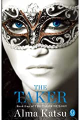 The Taker: Book One of the Taker Trilogy Kindle Edition