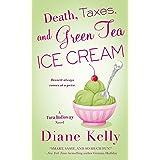 Death, Taxes, and Green Tea Ice Cream (A Tara Holloway Novel Book 6)
