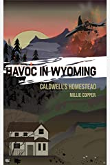 Caldwell's Homestead: Havoc in Wyoming, Part 1 Kindle Edition