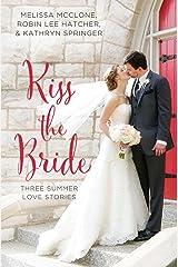 Kiss the Bride: Three Summer Love Stories (A Year of Weddings Novella) Kindle Edition