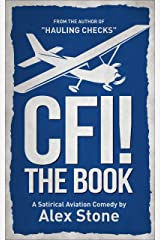 CFI! The Book: A Satirical Aviation Comedy Kindle Edition