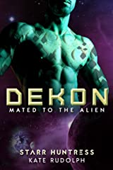 Dekon: Fated Mate Alien Romance (Mated to the Alien Book 10) Kindle Edition