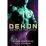 Dekon: Fated Mate Alien Romance (Mated to the Alien Book 10)