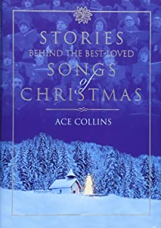 The Carols of Christmas: A Celebration of the Surprising Stories ...