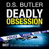 Deadly Obsession: DS Jack Mackinnon Crime Series, Book 1