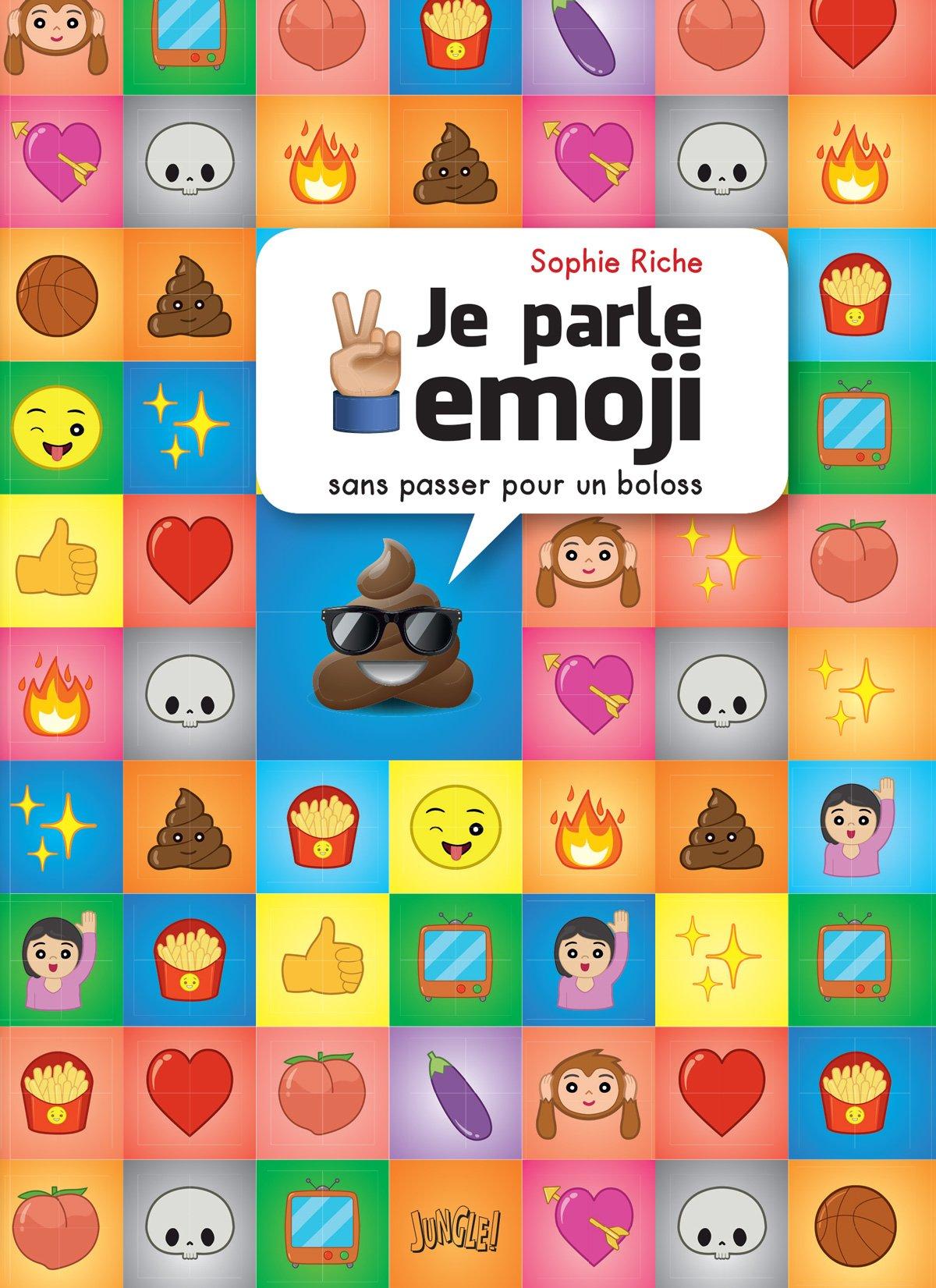 Amazon Fr Je Parle Emoji Sans Passer Pour Un Boloss