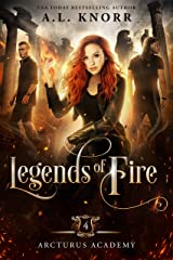Legends of Fire: A Young Adult Fantasy (Arcturus Academy Book 4) Kindle Edition