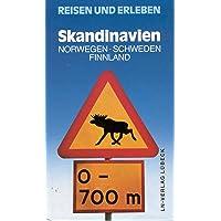 Reisen und Erleben: Skandinavien. Norwegen, Schweden, Finnland