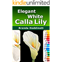 "Elegant White Calla Lily: Use dry-mixing, blending, burnishing, gradations, and indenting to create a colored pencil ""painting"" of a flower. (Painting with Colored Pencils Book 7) (English Edition)"