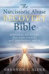 The Narcissistic Abuse Recovery Bible: Spiritual Recovery from Narcissistic and Emotional Abuse Kindle Edition