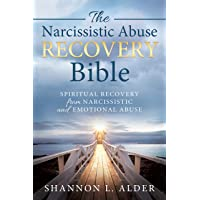 The Narcissistic Abuse Recovery Bible: Spiritual Recovery from Narcissistic and Emotional Abuse