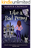 Like a Bad Penny (Brady Paranormal Investigations Book 1)