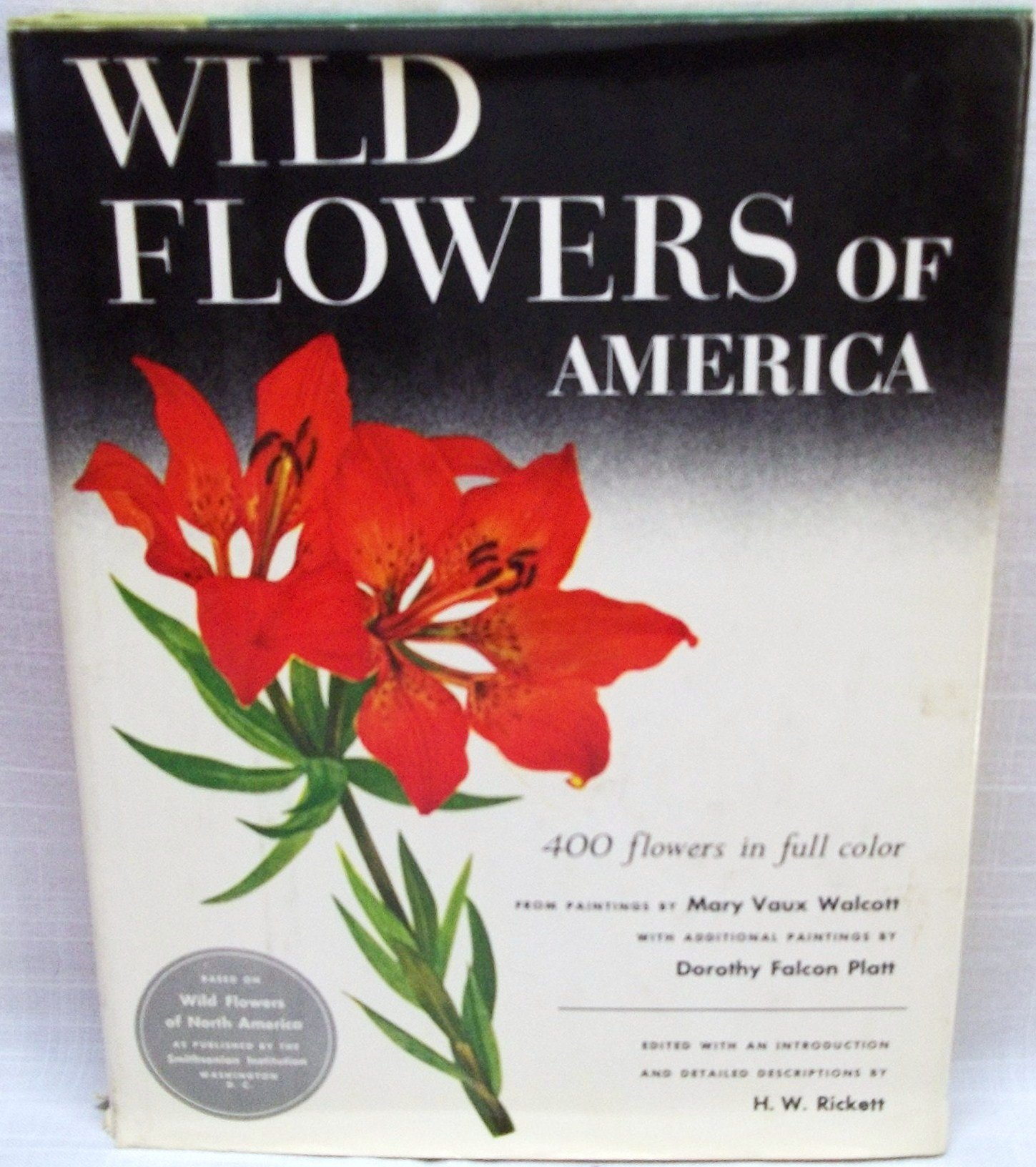 Wild Flowers of America: 400 Flowers in Full Color: H.W. Ricketts ...