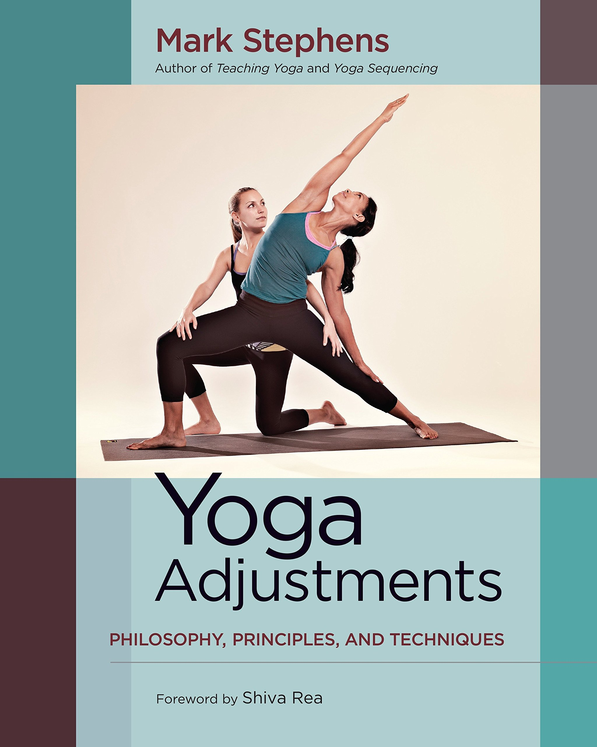 Amazon.fr - Yoga Adjustments: Philosophy, Principles, and Techniques - Mark  Stephens, Shiva Rea - Livres
