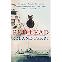 Red Lead: The legendary Australian ship's cat who survived the sinking of HMAS Perth and the Thai-Burma Railway