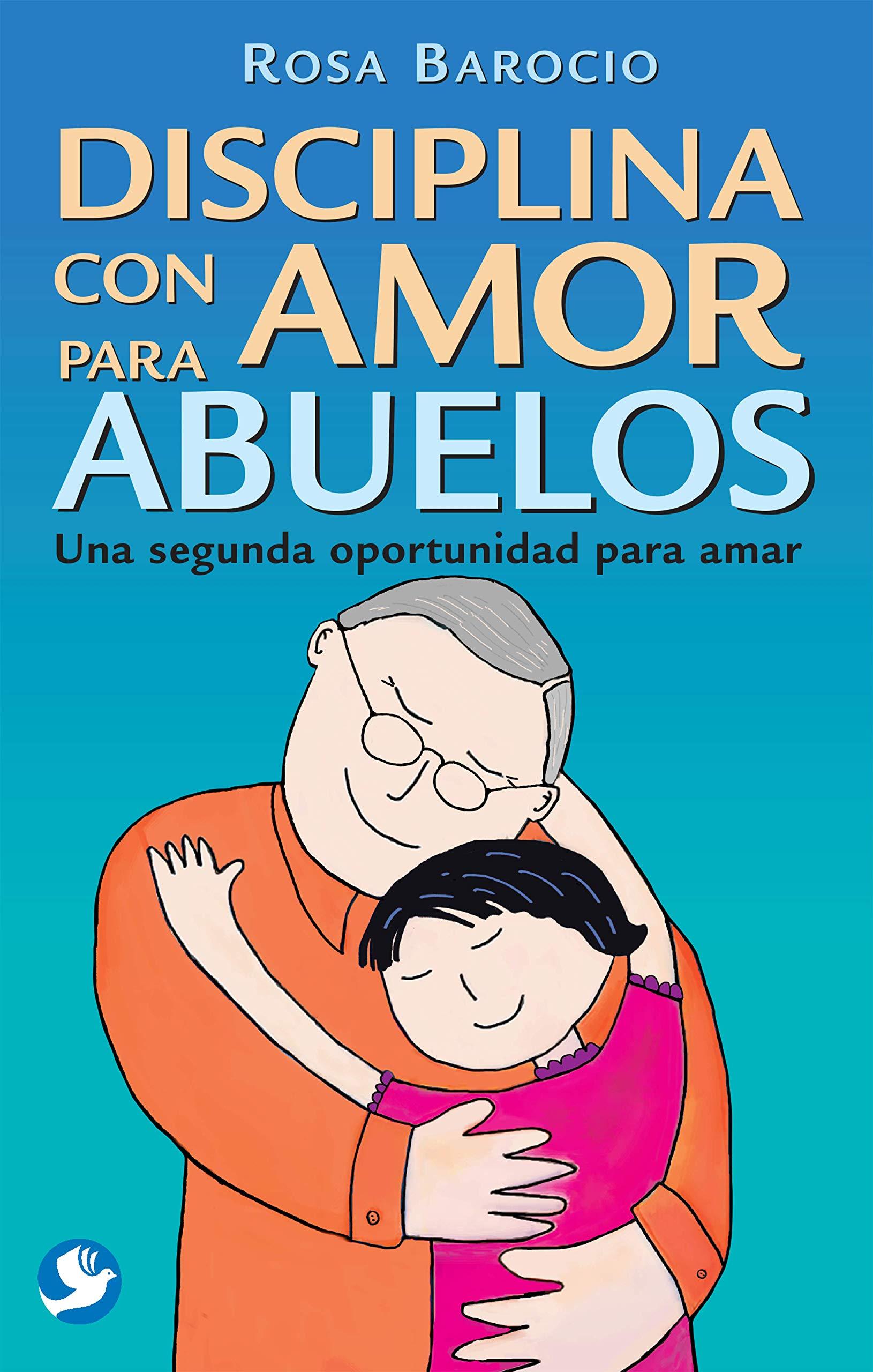Disciplina Con Amor Para Abuelos Rosa Barocio Amazoncommx Libros