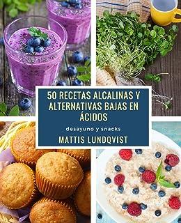 50 recetas alcalinas y alternativas bajas en ácidos: desayuno y snacks (Spanish Edition)