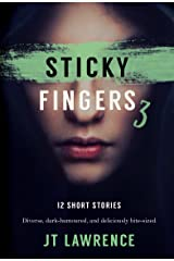 Sticky Fingers 3: More Deliciously Twisted Short Stories (Sticky Fingers Collection) Kindle Edition