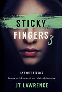 Sticky Fingers 3: More Deliciously Twisted Short Stories (Sticky Fingers Collection)