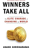 Winners Take All: The Elite Charade of Changing the World