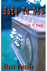 Safe to Die: A private investigator's struggle to survive Kindle Edition