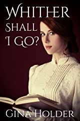 Whither Shall I Go? Kindle Edition