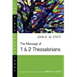 The Message of 1 and 2 Thessalonians (The Bible Speaks Today Series)
