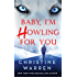 Baby, I'm Howling For You (Alphaville Book 1)
