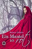 Ein Mantel so rot (Märchenspinnerei 2)