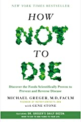 How Not to Die: Discover the Foods Scientifically Proven to Prevent and Reverse Disease Hardcover