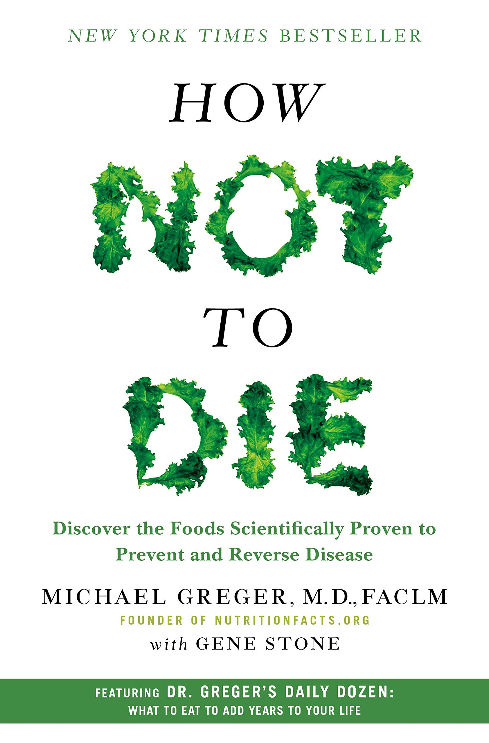 How Not to Die: Discover the Foods Scientifically Proven to Prevent and Reverse Disease by Flatiron Books