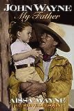 John Wayne: My father
