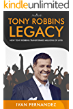 Tony Robbins Legacy: How Tony Robbins Transformed Millions of Lives